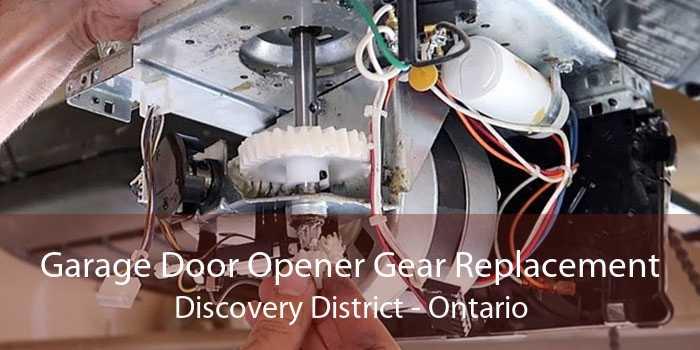 Garage Door Opener Gear Replacement Discovery District - Ontario