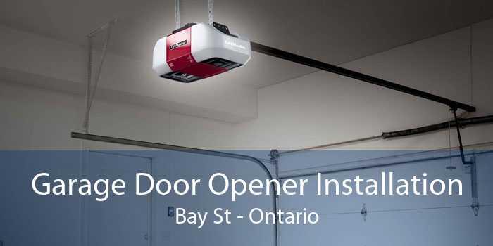Garage Door Opener Installation Bay St - Ontario