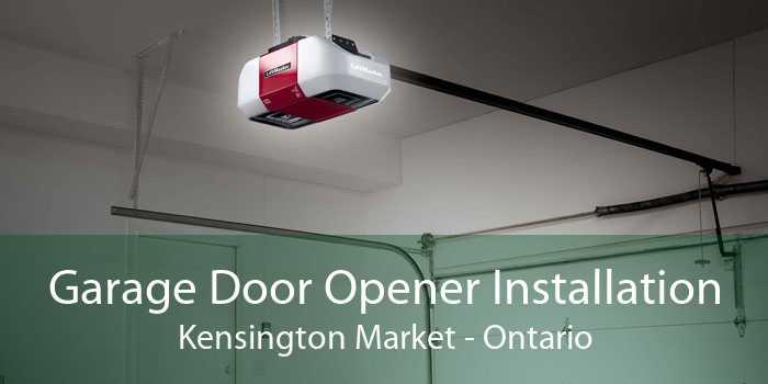 Garage Door Opener Installation Kensington Market - Ontario