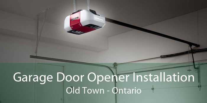 Garage Door Opener Installation Old Town - Ontario