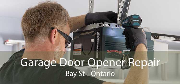 Garage Door Opener Repair Bay St - Ontario