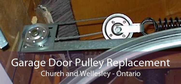 Garage Door Pulley Replacement Church and Wellesley - Ontario