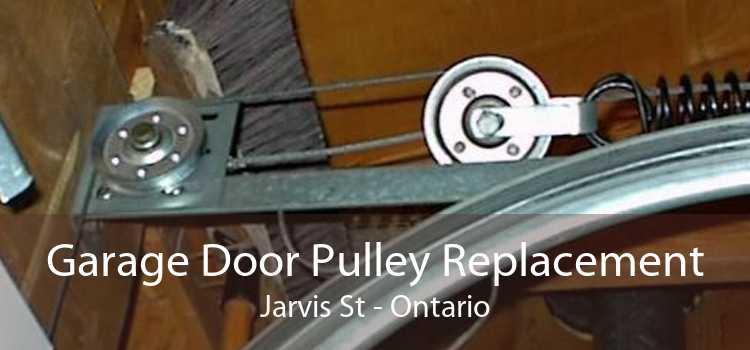 Garage Door Pulley Replacement Jarvis St - Ontario