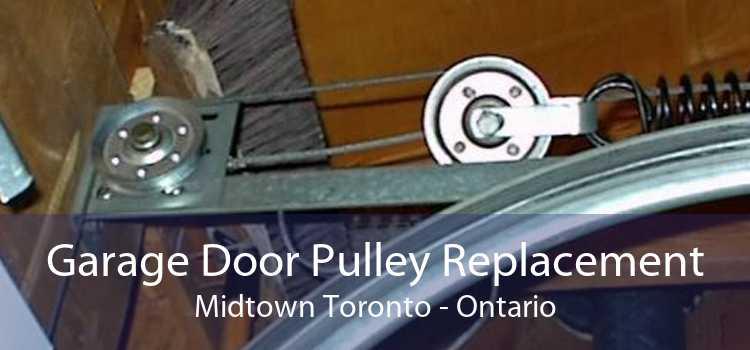 Garage Door Pulley Replacement Midtown Toronto - Ontario