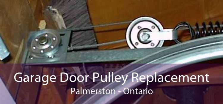 Garage Door Pulley Replacement Palmerston - Ontario