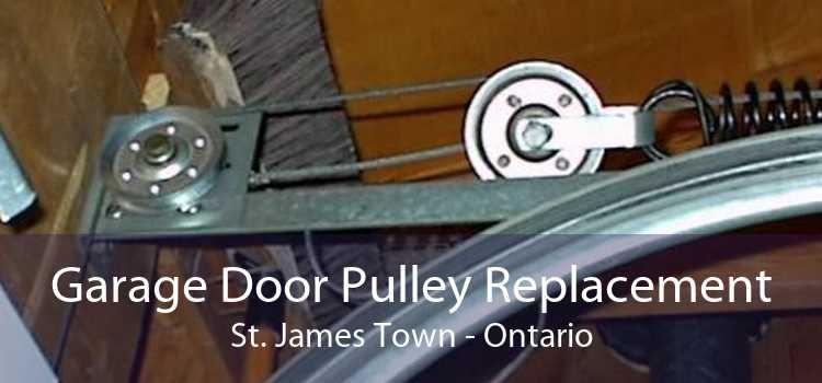 Garage Door Pulley Replacement St. James Town - Ontario