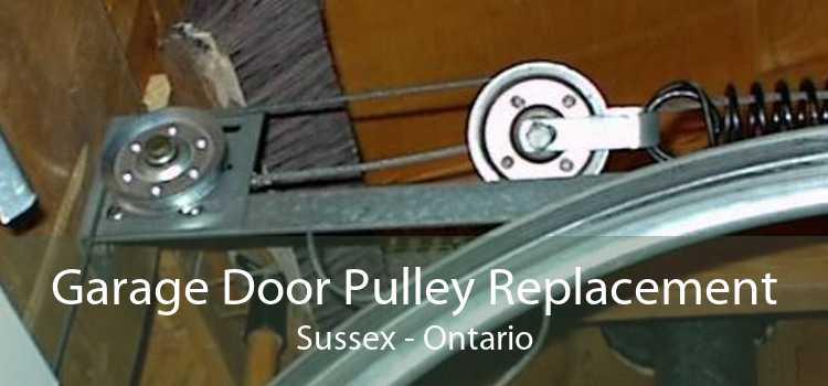 Garage Door Pulley Replacement Sussex - Ontario
