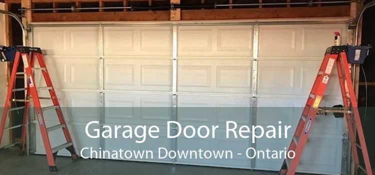 Garage Door Repair Chinatown Downtown - Ontario
