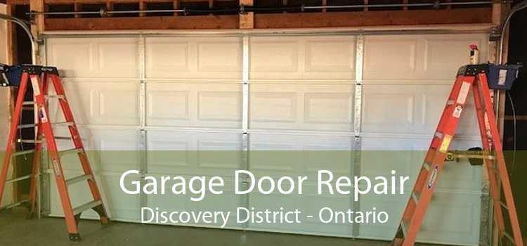 Garage Door Repair Discovery District - Ontario
