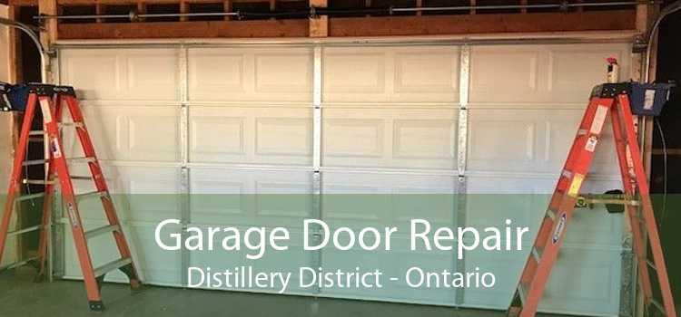 Garage Door Repair Distillery District - Ontario