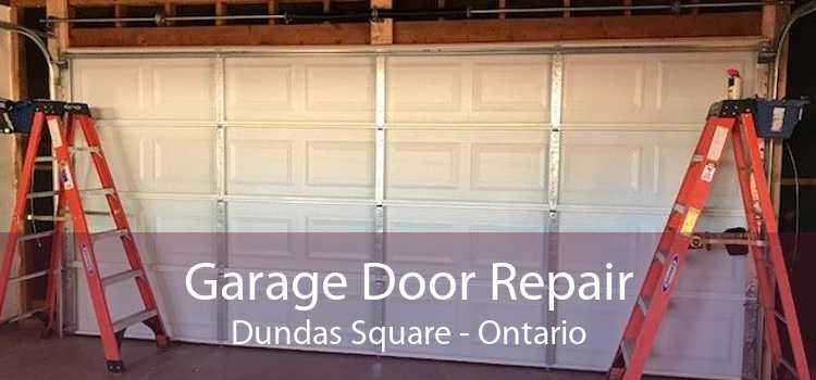 Garage Door Repair Dundas Square - Ontario