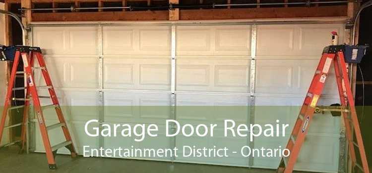 Garage Door Repair Entertainment District - Ontario