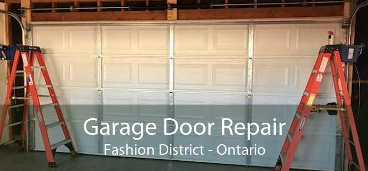 Garage Door Repair Fashion District - Ontario
