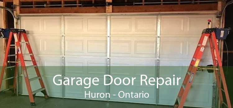 Garage Door Repair Huron - Ontario