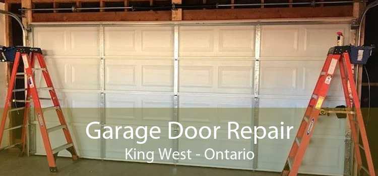 Garage Door Repair King West - Ontario