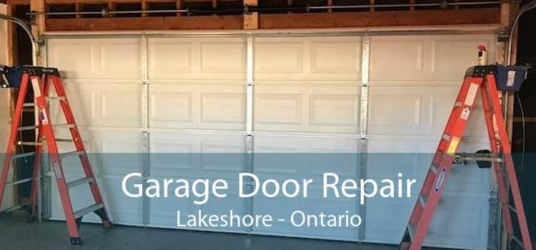 Garage Door Repair Lakeshore - Ontario