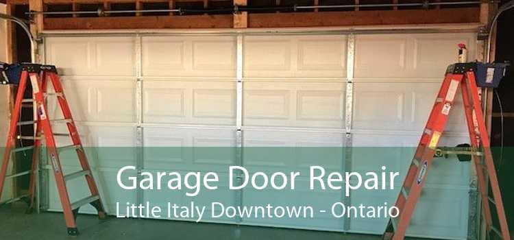 Garage Door Repair Little Italy Downtown - Ontario