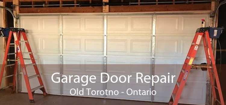 Garage Door Repair Old Torotno - Ontario