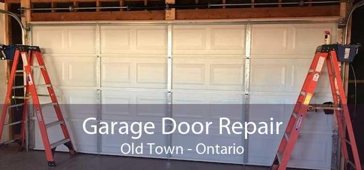 Garage Door Repair Old Town - Ontario