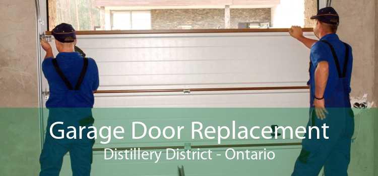 Garage Door Replacement Distillery District - Ontario