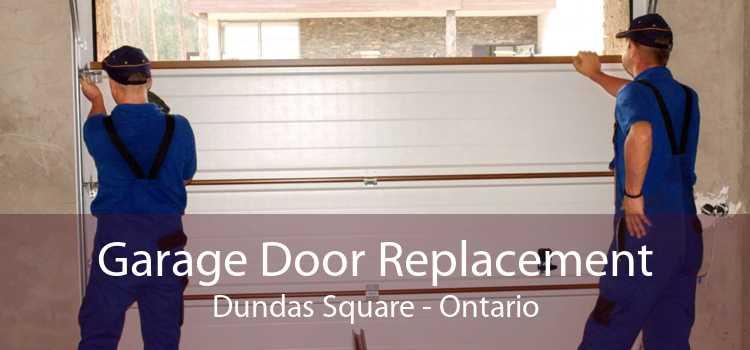 Garage Door Replacement Dundas Square - Ontario