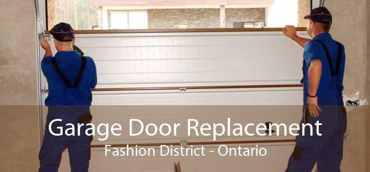 Garage Door Replacement Fashion District - Ontario