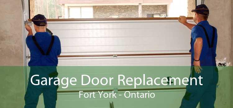 Garage Door Replacement Fort York - Ontario