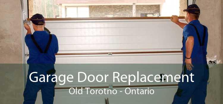 Garage Door Replacement Old Torotno - Ontario