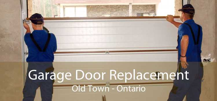 Garage Door Replacement Old Town - Ontario