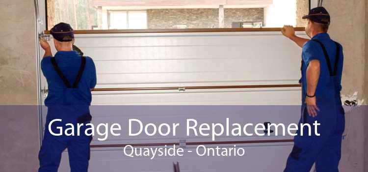 Garage Door Replacement Quayside - Ontario