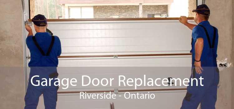 Garage Door Replacement Riverside - Ontario
