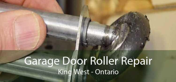 Garage Door Roller Repair King West - Ontario