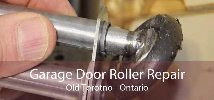 Garage Door Roller Repair Old Torotno - Ontario