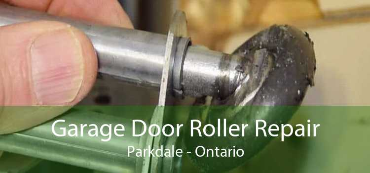 Garage Door Roller Repair Parkdale - Ontario