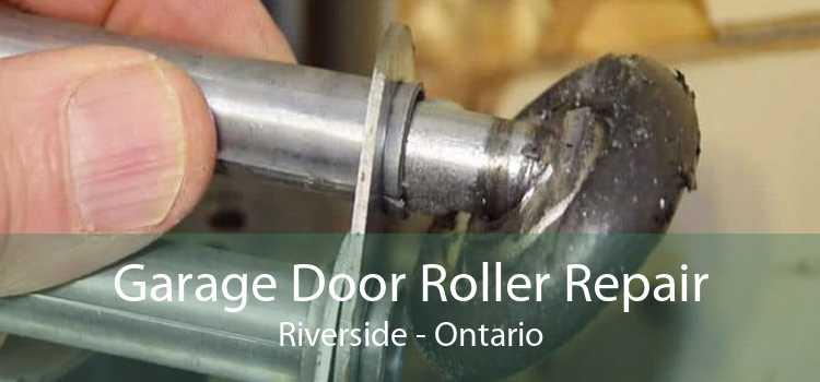 Garage Door Roller Repair Riverside - Ontario