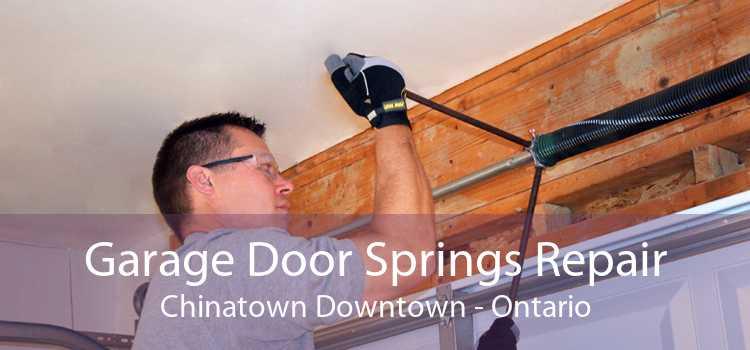 Garage Door Springs Repair Chinatown Downtown - Ontario