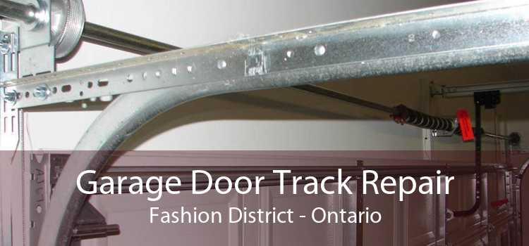 Garage Door Track Repair Fashion District - Ontario