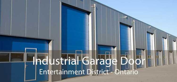 Industrial Garage Door Entertainment District - Ontario