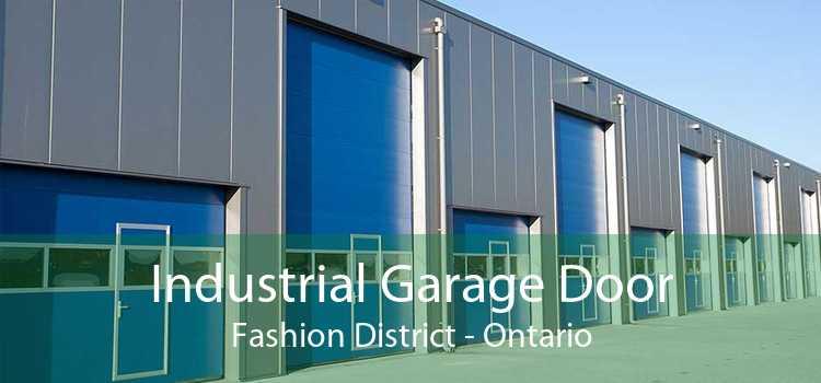Industrial Garage Door Fashion District - Ontario