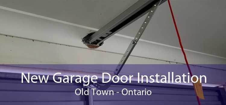 New Garage Door Installation Old Town - Ontario