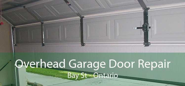 Overhead Garage Door Repair Bay St - Ontario