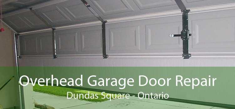 Overhead Garage Door Repair Dundas Square - Ontario