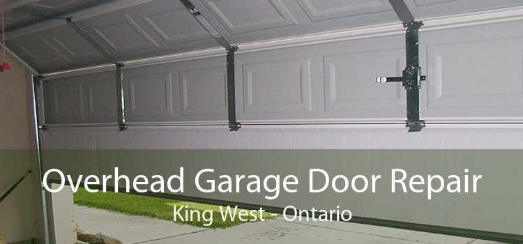 Overhead Garage Door Repair King West - Ontario