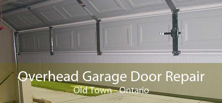 Overhead Garage Door Repair Old Town - Ontario