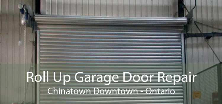 Roll Up Garage Door Repair Chinatown Downtown - Ontario