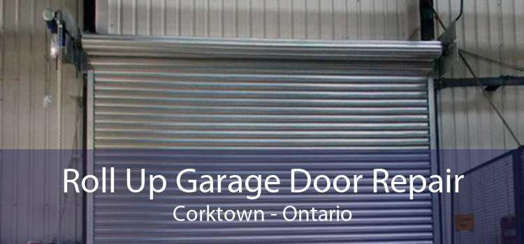 Roll Up Garage Door Repair Corktown - Ontario