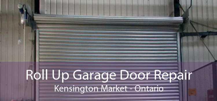 Roll Up Garage Door Repair Kensington Market - Ontario