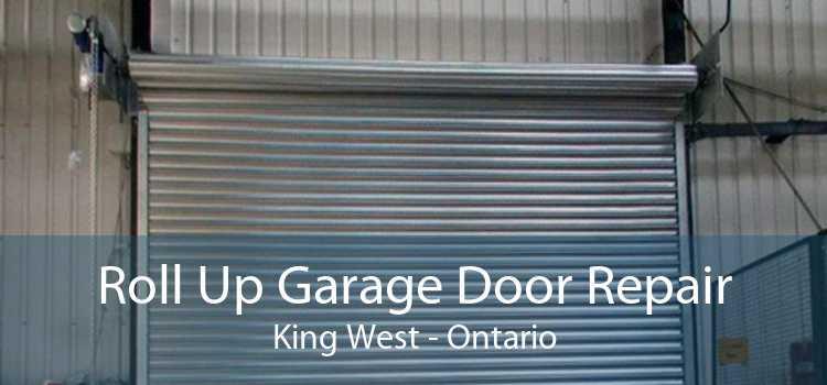 Roll Up Garage Door Repair King West - Ontario