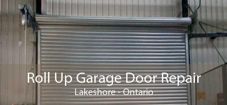 Roll Up Garage Door Repair Lakeshore - Ontario