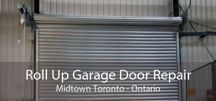 Roll Up Garage Door Repair Midtown Toronto - Ontario